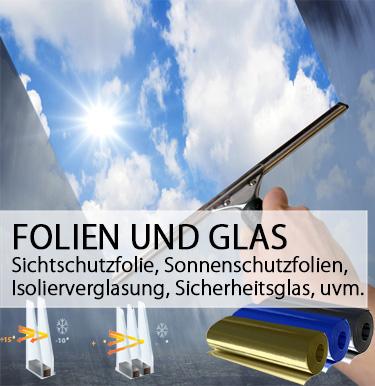 Folien und Glas